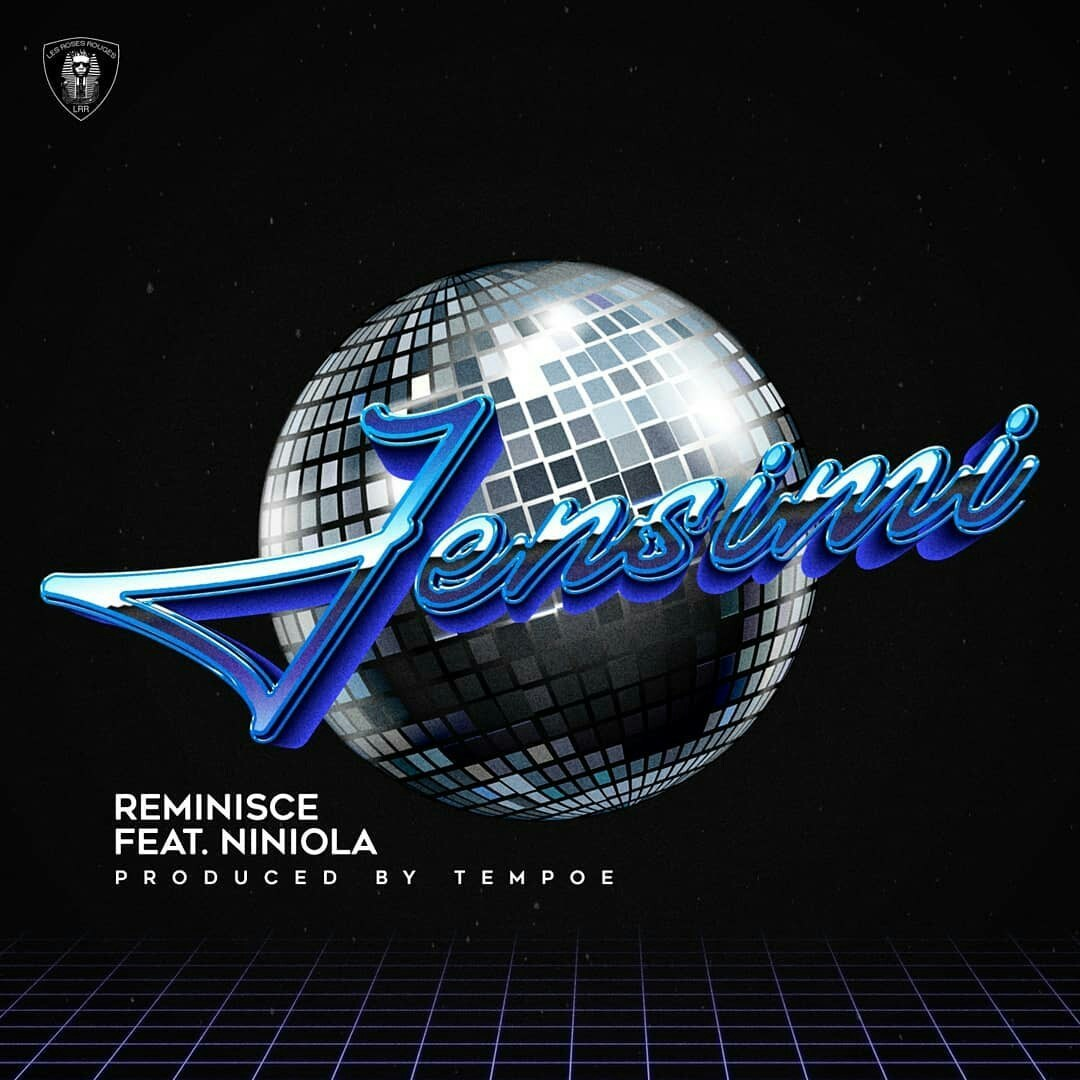 MUSIC : Reminisce Ft. Niniola – Jensimi 1