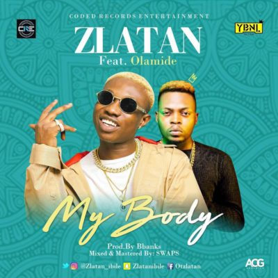 THROWBACK MUSIC : Zlatan – My Body ft. Olamide 9