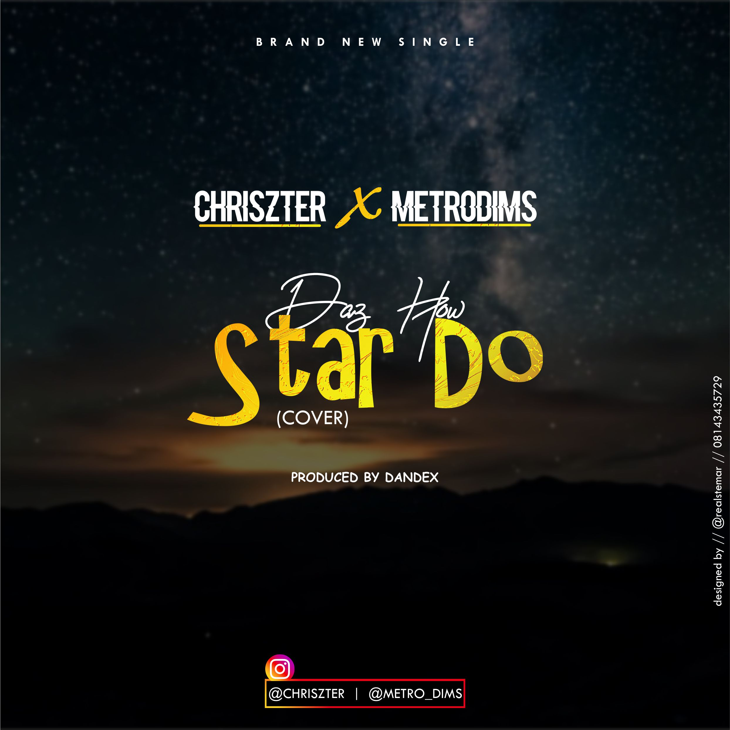 MUSIC : Chriszter X Metrodims - Daz How Star Do (Cover) 1