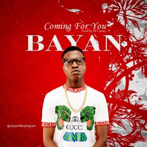 MUSIC : Bayan - Coming For You 1