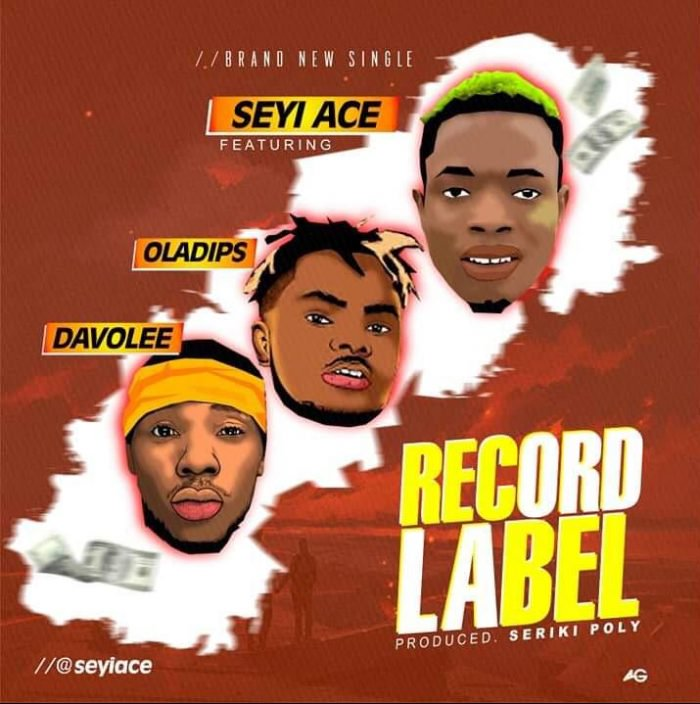[Music] SeyiAce Ft. OlaDips x Davolee – Record Label 1