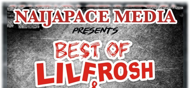 MIXTAPE: DJ Classic – Best Of Lil Frosh & Zinoleesky Mix 10