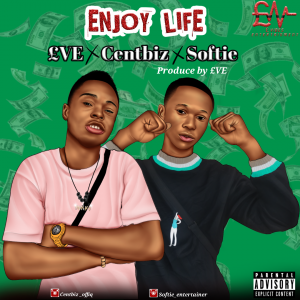 £VE x Centbiz & Softie – Enjoy Life 1