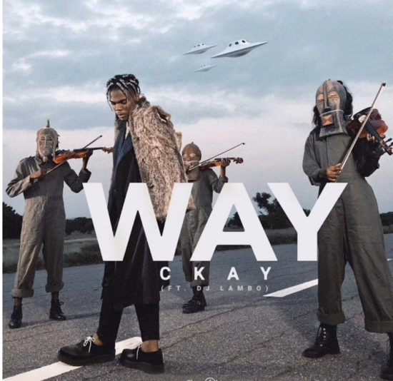 CKay ft. DJ Lambo – Way