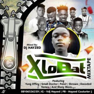 DJ HAYZED XLOBAT MIXTAPE PART 3