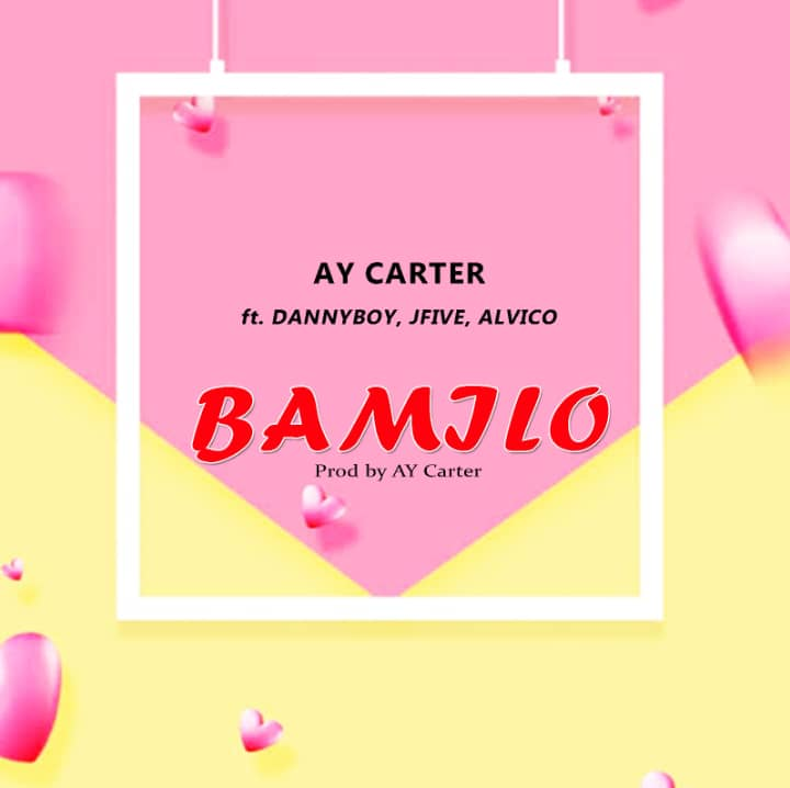 MUSIC : Ay Carter Ft. Danny Boy, JFive & Alvico - Bamilo 1
