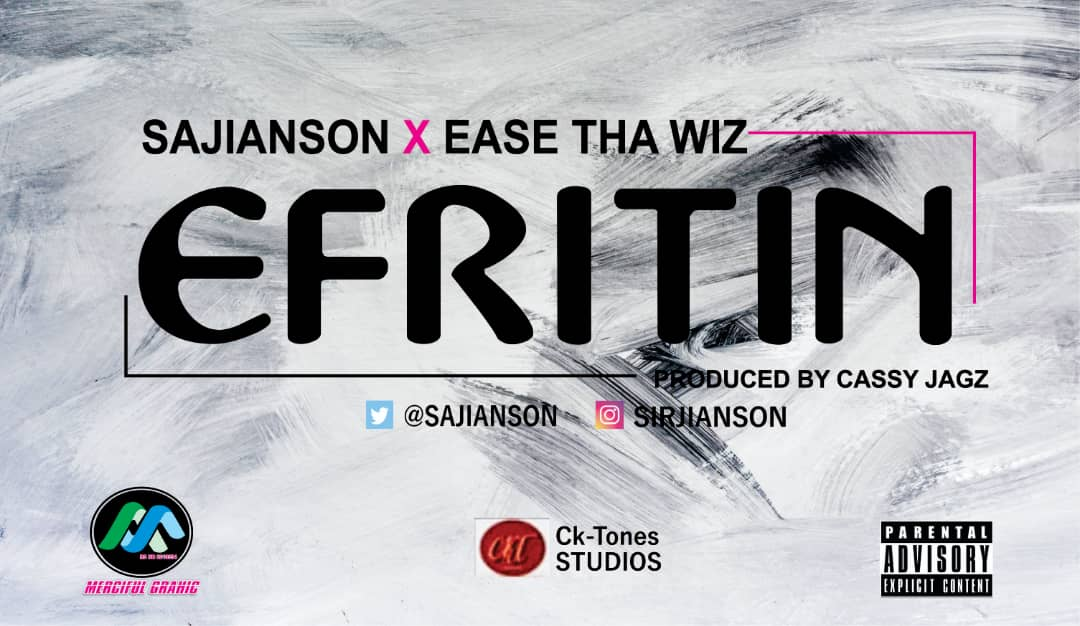 MUSIC : Sajianson ft. Ease tha Wiz - Efritin 1