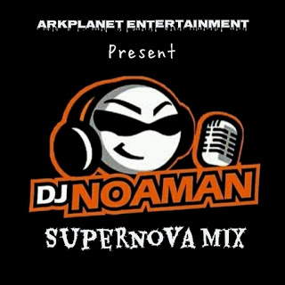 DOWNLOAD MIXTAPE: DJ Noaman - Supernova Mixtape 3