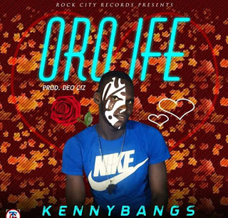 MUSIC : Kennybangs – Oro ife 1