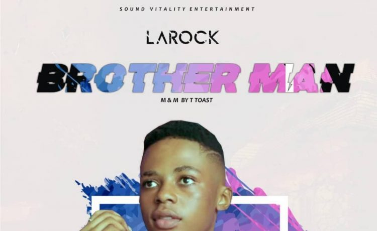 [Music] Larock – Brother Man 1