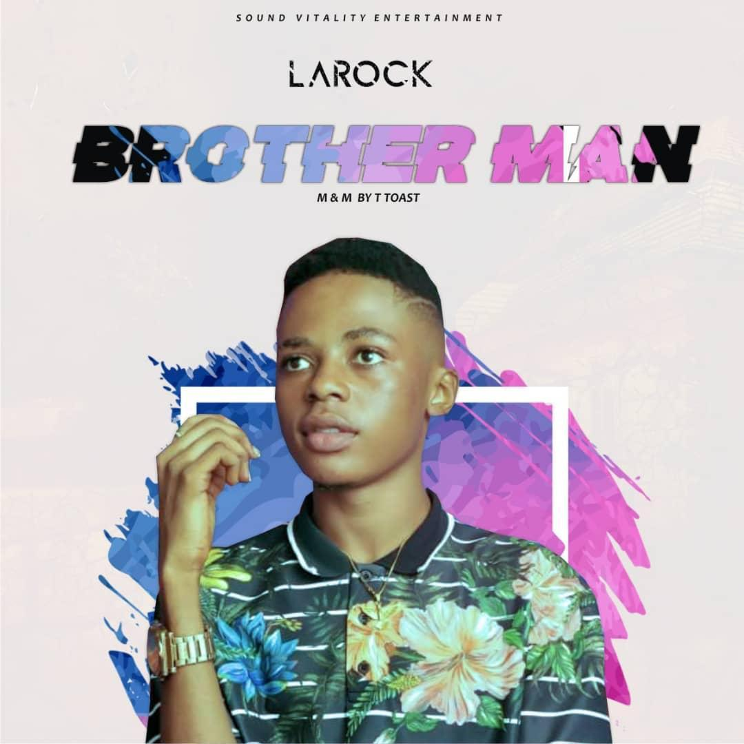 [Music] Larock – Brother Man 2