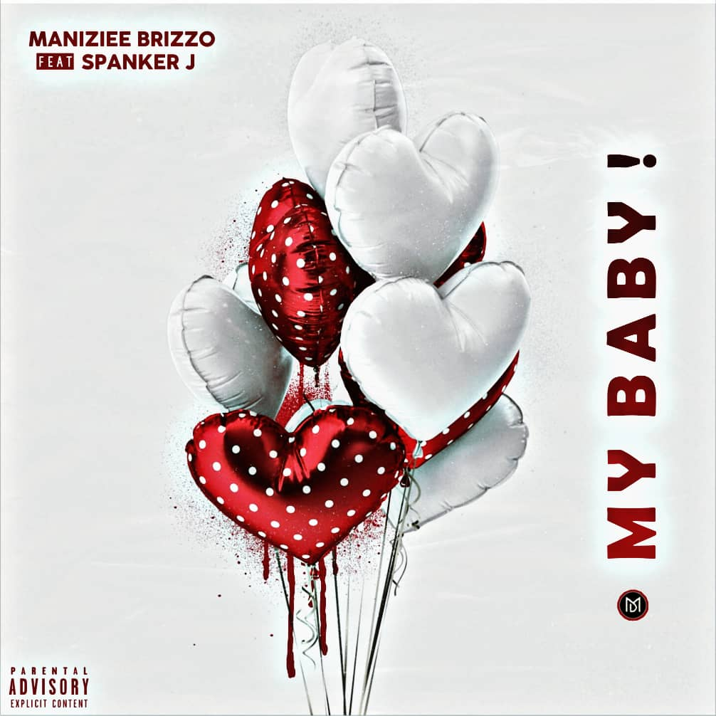 Maniziee Brizzo ft. Spanker J My Baby