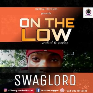 MUSIC : SwagLord - On The Low 2