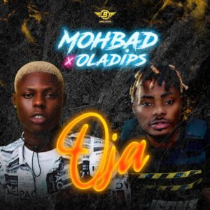 [Music] Mohbad Ft. OlaDips - Oja