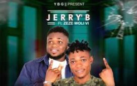 DOWNLOAD: Jerry'B ft zeze woli vi - O'TI FO