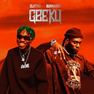 MUSIC : Zlatan Ibile ft. Burna Boy – Gbeku 2