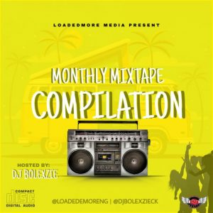 Loadedmore Monthly Mixtape Compilation (Hosted by Dj Bolexzie) 1