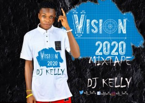 MIXTAPE: DJ Kelly - Vision 2020 Mixtape