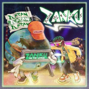 FULL ALBUM : Zlatan – Zanku (Leg Work) Album 1