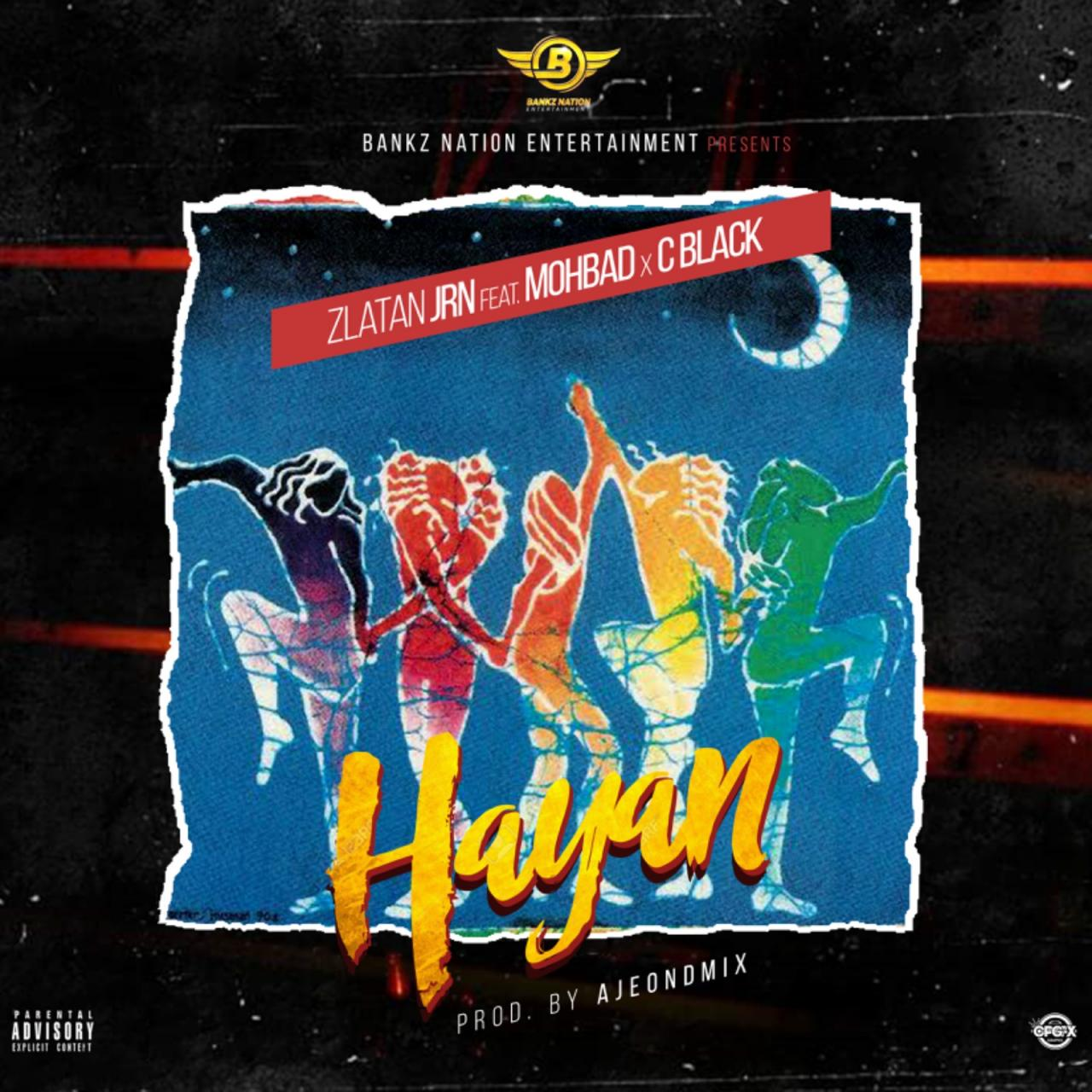 MUSIC : Zlatan Junior ft Mohbad x C Black – HAYAN 2