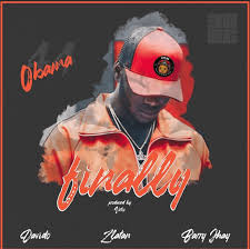 Obama ft Davido x Barry jhay x Zlatan – Finally 2