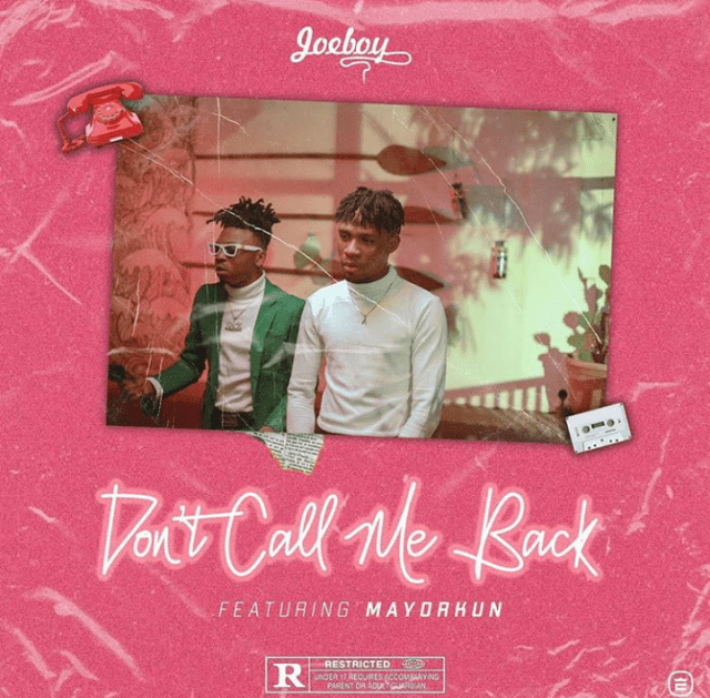 MUSIC : Joeboy Ft. Mayorkun – Don't call me back 1