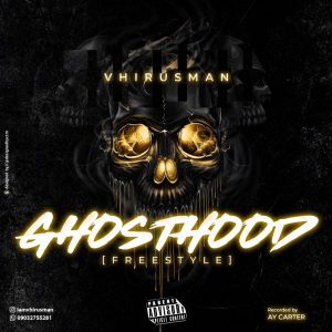 MUSIC : Vhirusman - GhostHood (Freestyle) 2