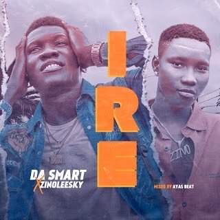 [Music] Dasmart Ft. Zinoleesky – Ire (Goodness) 1