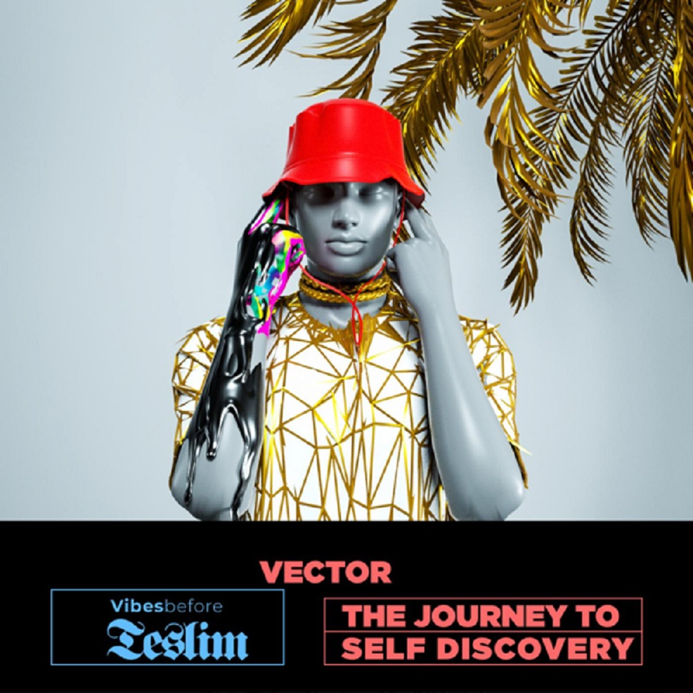 Album: Vector – Vibes Before Teslim (The Journey To Self Discovery) 1