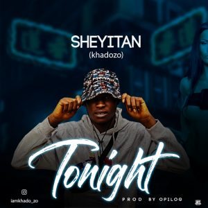 MUSIC : Sheyitan - Tonight 2