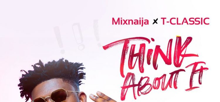 MUSIC : T Classic – Think About It 1