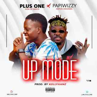 Download Mp3: Plus One ft. Papiwizzy – Up Mode 10