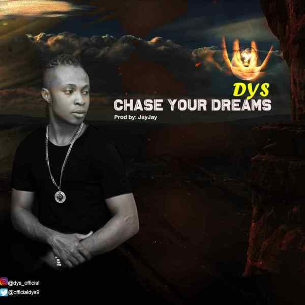 DYS - Chase Your Dreams
