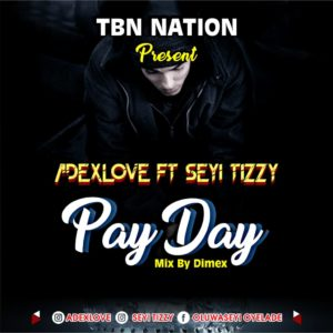 Adexlove Ft.  Seyi Tizzy - Payday 1
