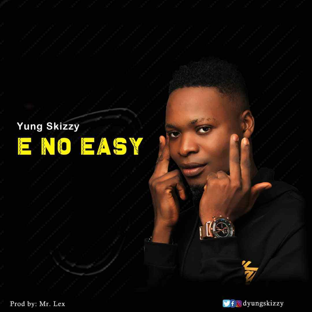 Yung Skizzy - E No Easy