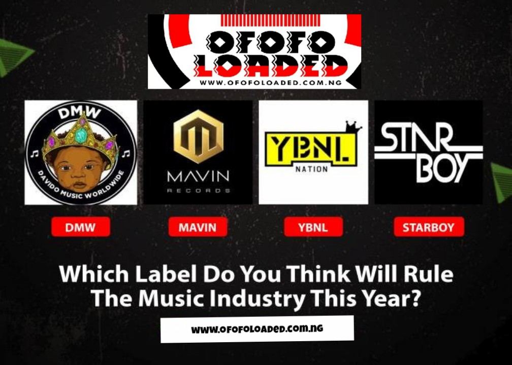 MUSIC LOVER!! DMW, Mavins, YBNL Or StarBoy – Which Label Do You Think Will Rule The Music Industry This Year?? min