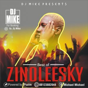 DJ Mike - Best Of Zinoleesky Mixtape 2020