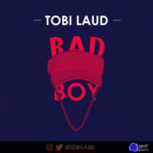 Tobi Laud - Bad Boy 1
