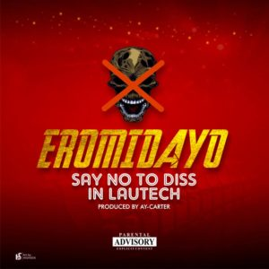 Eromidayo - Say No To Diss In LAUTECH 1