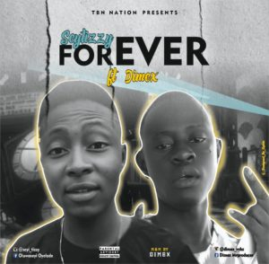 Seyi Tizzy Ft. Dimex - Forever 1