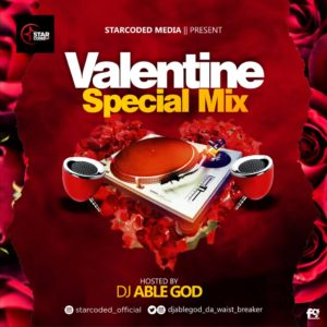 Mixtape : Starcoded Ft Dj Able God – Valentine Special Mix 1