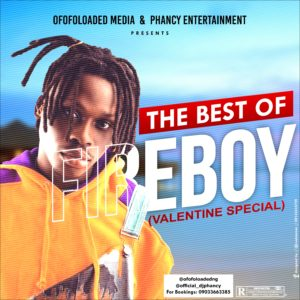 Ofofoloaded Ft. DJ Phancy - Best Of Fireboy DML Mixtape (Valentine's Special) 1