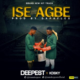 Deepest ft. Kdsky - Ise Agbe (Farming)