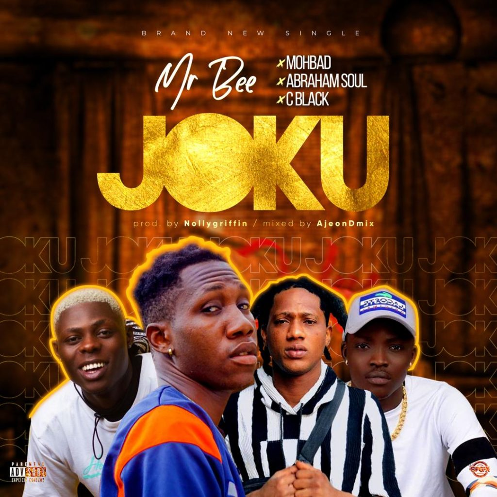 Mr Bee Ft. Mohbad x Cblvck x Abramsoul – Joku 1
