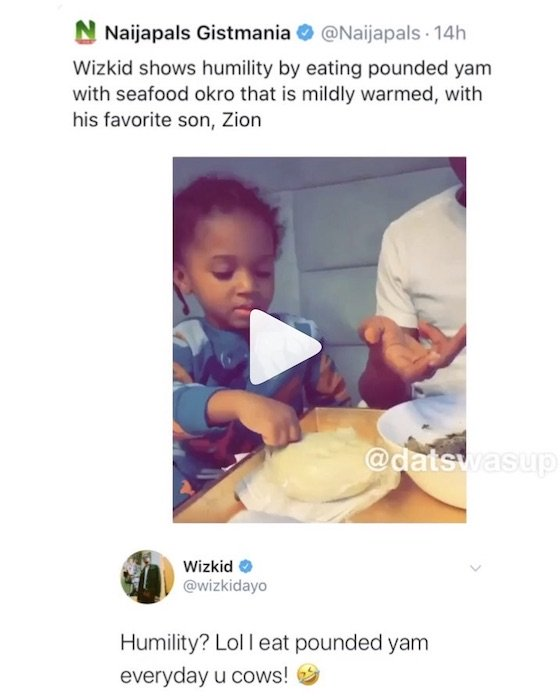 """Nigerian Bloggers Are Cows"" – Wizkid Reacts After A Blog Called Him Humble For Eating Pounded Yam 2"