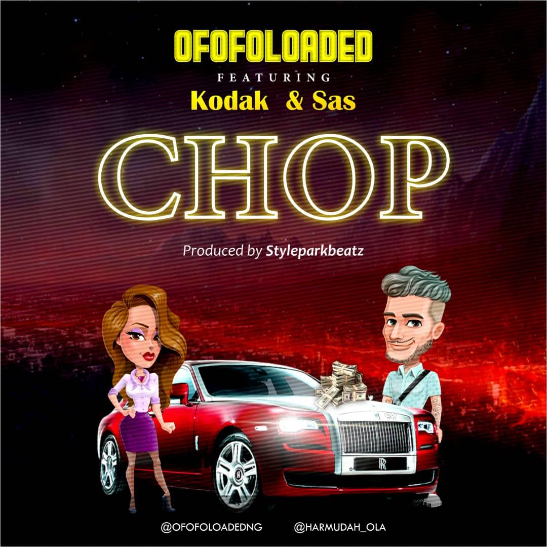 DOWNLOAD : Ofofoloaded Ft. Kodak & Sas - Chop 1