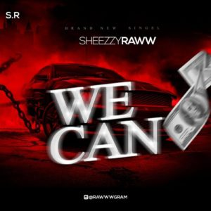 Sheezzy Raww - We Can 1