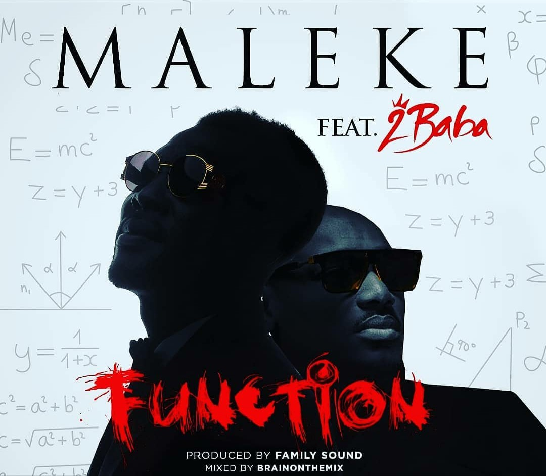 Maleke Ft. 2Baba – Function 1