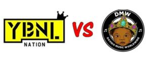 """YBNL vs DMW – Which Record Label Do You Think Will Win When It's Come To """"Number Of Hit Songs"""" (Read This) 1"""