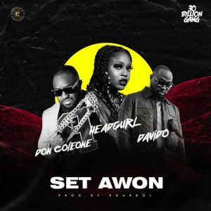 Head Gurl – Set Awon ft. Davido & Don Coleone